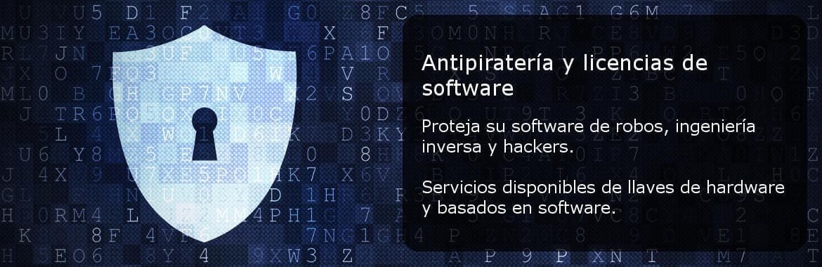 Antipiratería y licencias de software Proteja su software de robos, ingeniería inversa y hackers. Servicios disponibles de llaves de hardware y basados en software